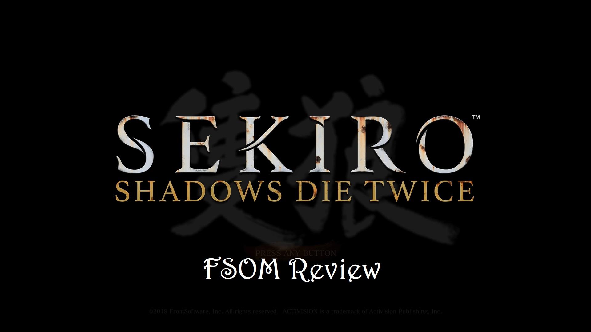 Sekiro – Shadows Die Twice FSOM Review